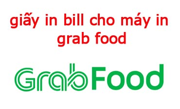 Giấy in bill Grab food